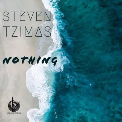 NEW SINGLE: STEVEN TZIMAS - NOTHING